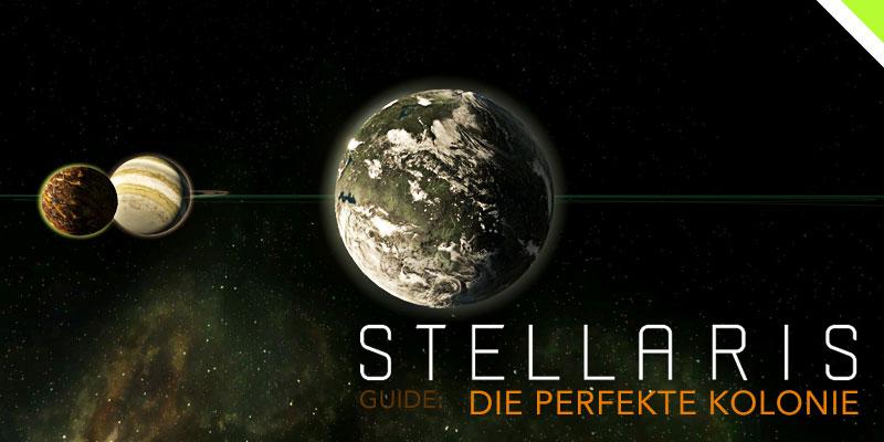 Stellaris: Die perfekte Kolonie - Headerbild